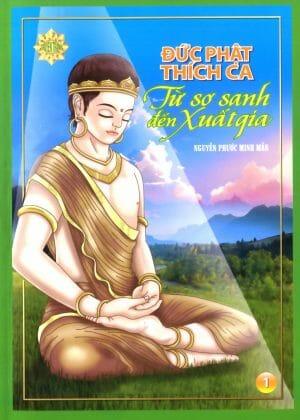 Truyện Tranh Đức Phật Thích Ca – Từ Sơ Sanh Đến Xuất Gia – Tập 1