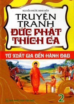Truyện Tranh Đức Phật Thích Ca – Từ Xuất Gia Đến Hành Đạo – Tập 2