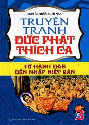 Truyện Tranh Đức Phật Thích Ca – Từ Hành Đạo Đến Nhập Niết Bàn – Tập 3