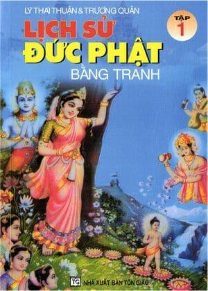 Lịch Sử Đức Phật Bằng Tranh – Tập 1